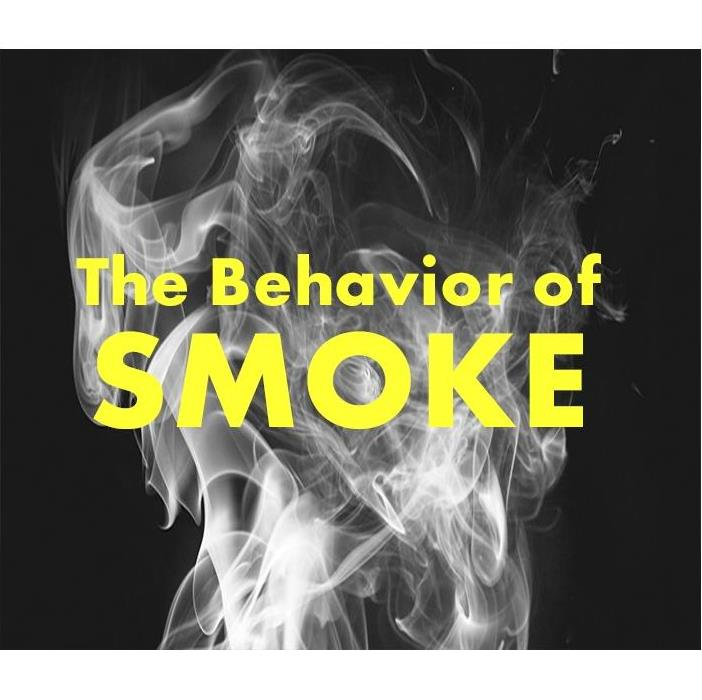 black background with smoke billowing with a title that reads The Behavior of Smoke
